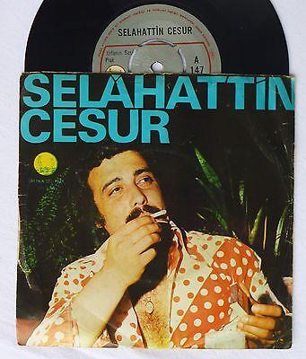"""7"""" SELAHATTIN CESUR - Kalbimin Isyani / Cekilir Böyle Ask    turkish 45 Single"""