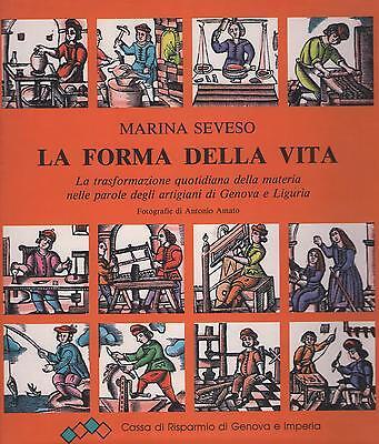 LA FORMA DELLA VITA - Marina Seveso - CASSA DI RISPARMIO DI GENOVA E IMPERIA1989