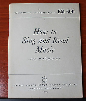 1944 How to Sing and Read Music self-teaching course-War Department manual EM600