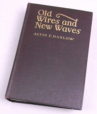 Harlow-Old Wires and New Waves, 1936. Telegraph, Telephone, and Wireless History