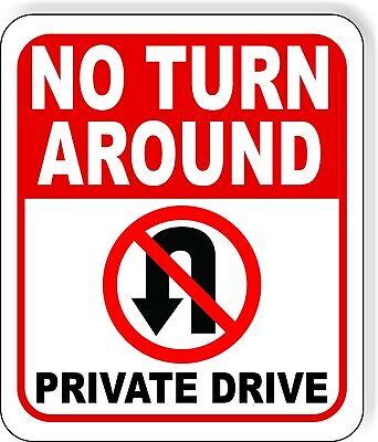 No Turn Around Private Drive No U-turn Symbol Aluminum Composite Outdoor Sign