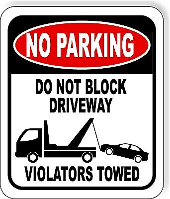No Parking Do Not Block Driveway Violators Towed Outdoor Metal Sign