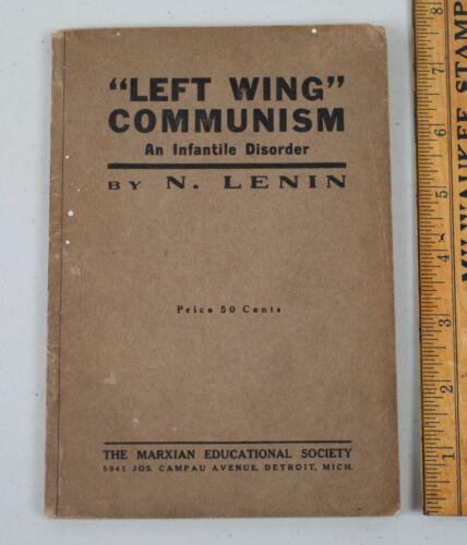 1921 Left Wing Communism An Infantile Disorder N. Lenin Booklet Marxian Society