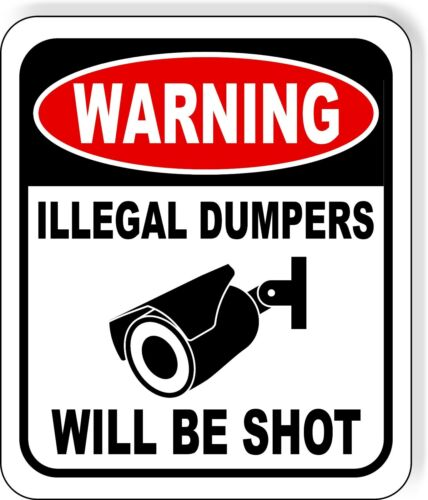 warning illegal dumpers will be shot Aluminum Composite Sign