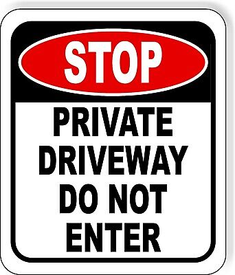Stop Private Driveway Do Not Enter Metal Aluminum Composite Outdoor Safty Sign