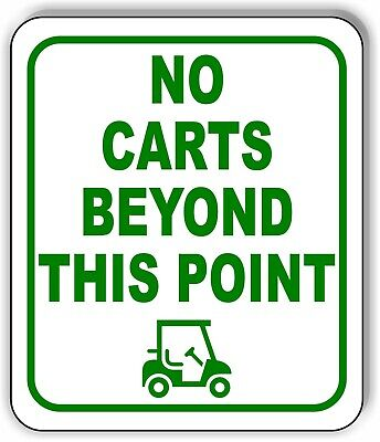No Golf Carts Beyond This Point Green Metal Aluminum Composite Sign