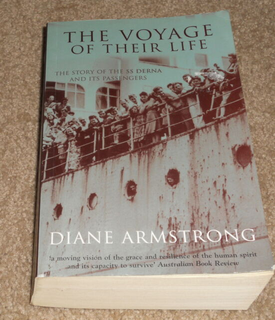 The Voyage Of Their Life - Diane Armstrong - Story of  SS DERNA and  Passengers