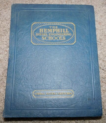 1933 The HEMPHILL DIESEL ENGINEERING SCHOOLS Verbal Notes and Sketches