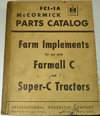 Intl Harvester Mccormick Parts Catalog Farm Implements Farmall C Super Fci-1a