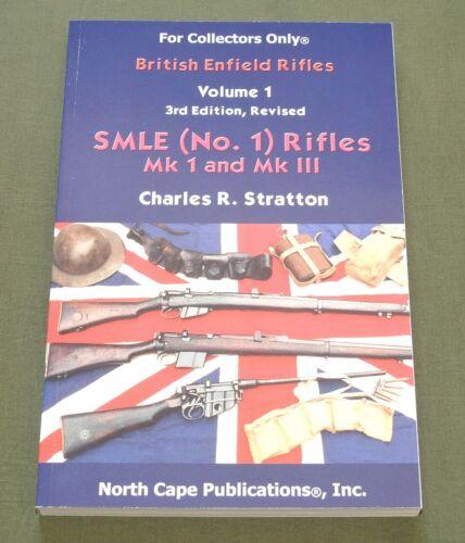 """BRITISH ENFIELD RIFLES VOL. 1 SMLE NO. 1"" WW1 WW2 BAYONET GUN REFERENCE BOOK"