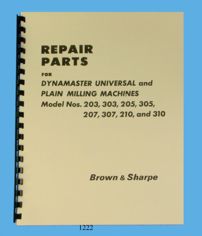 Brown & Sharpe Dynamaster Milling Machines 203, 303, 205, & 305 Part Manual 1222