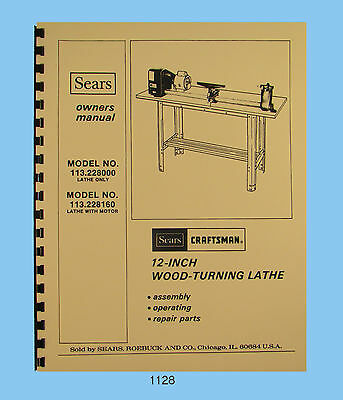 Sears Craftsman 12 Wood Lathe 113.228000 113.228160 Op Parts Manual 1128