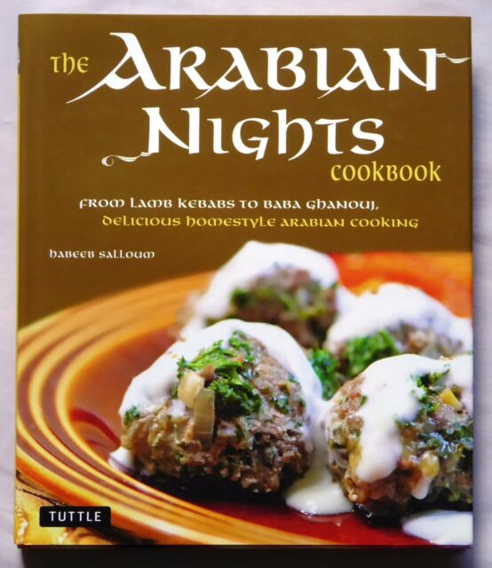 Arabian Nights Cookbook: From Lamb Kebabs to Baba Ghanouj, Delicious Homestyle A