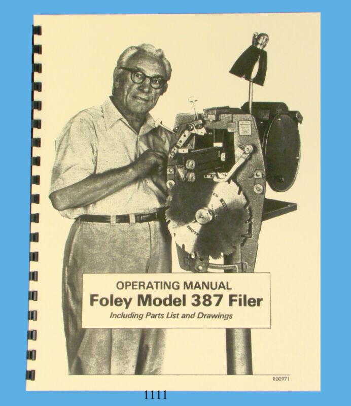 Foley Belsaw Model 387 Saw Filer Operator & Parts Manual *1111