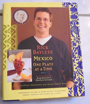 Mexico One Plate at a Time RICK BAYLESS cookbook Mexican recipes