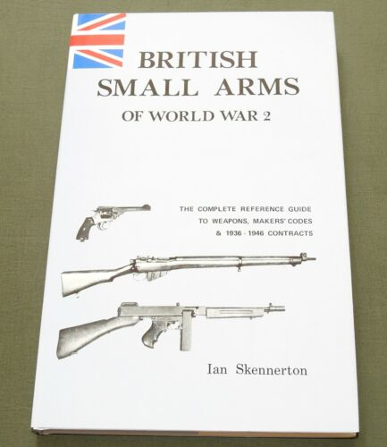 """SIGNED """"BRITISH SMALL ARMS OF WW2"""" ENFIELD RIFLE WEBLEY PISTOL REFERENCE BOOK"""