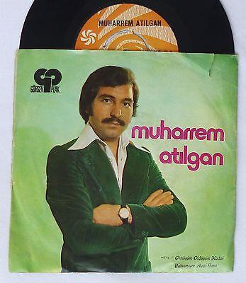 """7""""  MUHARREM ATILGAN - Ölmeden Öldürdün Beni / Kaderimsin  turkish 45 Single"""