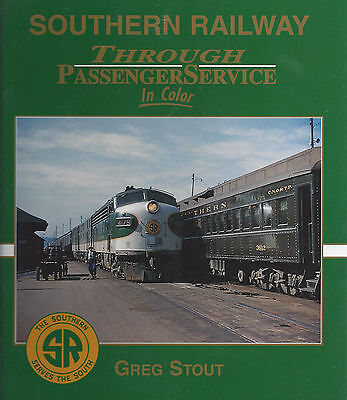 SOUTHERN RAILWAY Through Passenger Service in Color: 1940s to 1979 - (NEW BOOK)