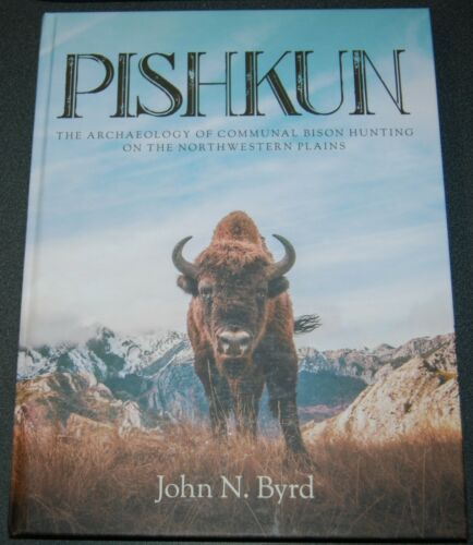 """Pishkun""-The Archaeology of Communal Bison Hunting on the NW Plains-John Byrd"