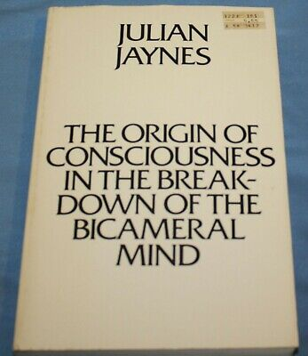 The Origin of Consciousness in the Breakdown of the Bicameral Mind 1976 J