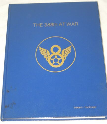 WWII US 388th At War Bomb Group 8th AAF Hardcover 1979 Unit History Book Signed