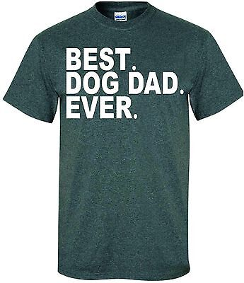 BEST DOG DAD EVER T-SHIRT GRAPHIC TEE PUPPY ANIMAL MEN SHIRTS PETS FUNNY