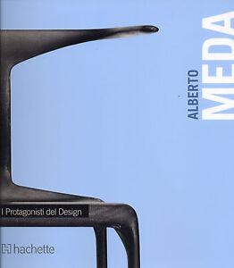 alberto meda, i protagonisti del design - hachette 2011   ebay - I Protagonisti Del Design
