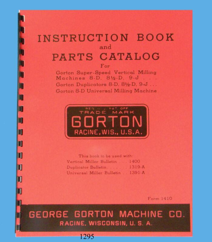 Gorton  8D, 8-1/2D, & 9J  Milling Machine & Duplicators Op & Parts Manual  *1295
