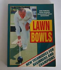 LAWN BOWLS..NEW TECHNIQUES FOR BEGINNERS AND CHAMPIONS..B PURCELL Casino Richmond Valley Preview