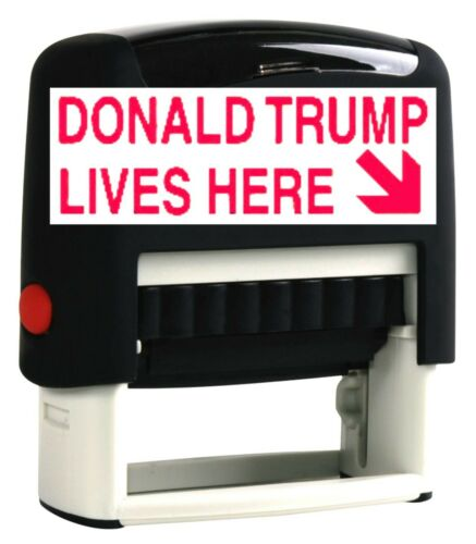 Donald Trump Lives Here Self-Inking Rubber Stamp