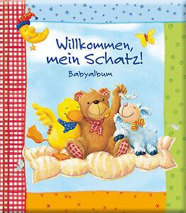 Willkommen mein Schatz - Babyalbum für schönste Erinnerungen + BONUS