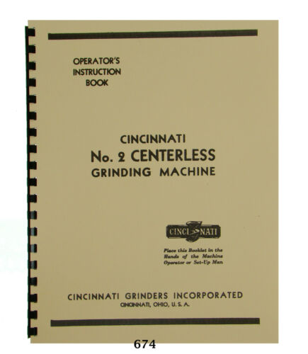 Cincinnati No. 2 Centerless Grinding Machine Operators Manual #674