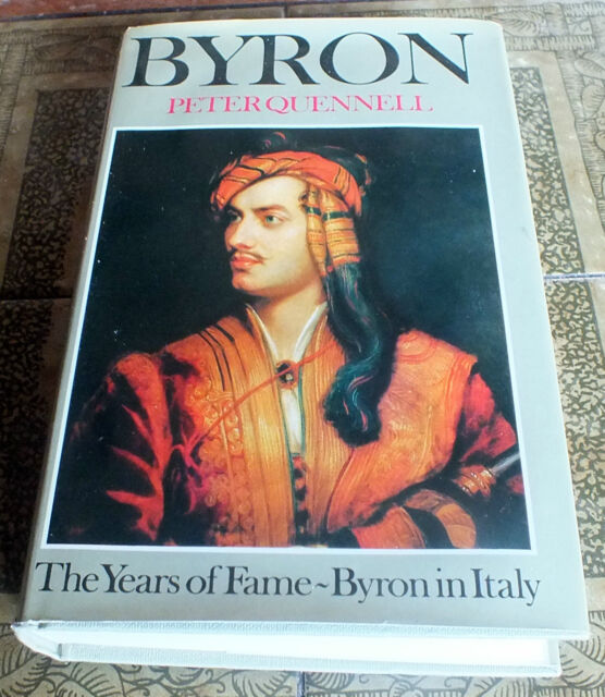 Byron the years of fame and  Byron in Italy by Peter Quennell Hardback 1974