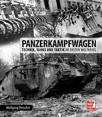 Panzerkampfwagen Technik, Tanks und Taktik im Ersten Weltkrieg A7V Fleischer NEU