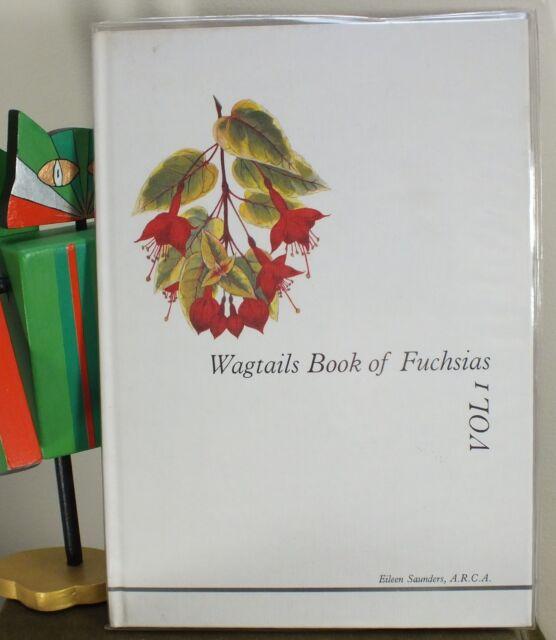 Wagtails Book of Fuchsias Vol 1 Eileen Saunders Hardback 1989