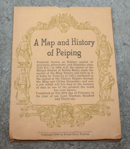 RARE 1936 MAP AND HISTORY OF PEIPING PEKING CHINA FRANK DORN AMAZING CONDITION