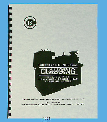 Clausing Colchester 13x24 13x36 Lathe Instruction Parts List Manual 1272