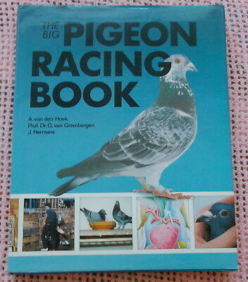 THE BIG RACING PIGEON BOOK BY VAN DEN HOEK VAN GREMBERGEN & HERMANS 1983 1ST ED.