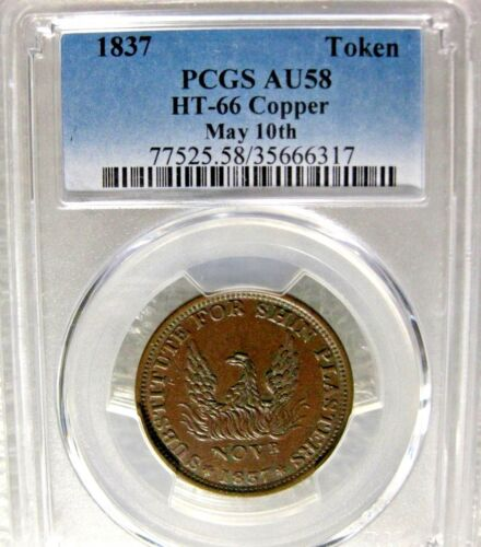 1837 Hard Times Token HT-66 May 10TH PCGS Certified AU58