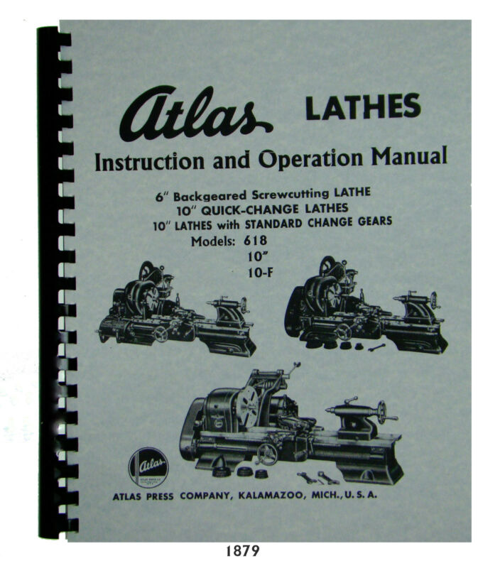 "Atlas 6"" & 10"" Lathe Operator Manual for Models 618, All 10"" & 10-F #1879"