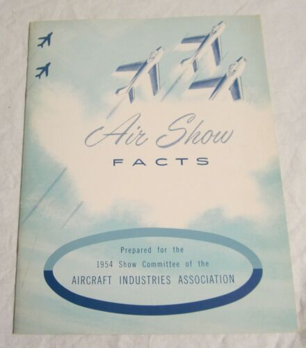 "AIRCRAFT INDUSTRIES ASSOCIATION - ""Air Show Facts"" - 1953 National Aircraft Show"