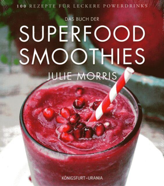 DAS BUCH DER SUPERFOOD SMOOTHIES - Julie Morris - NEU