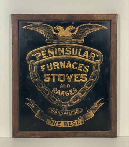 Peninsular Furnaces Stoves and Ranges embossed tin farm advertising sign only 1?