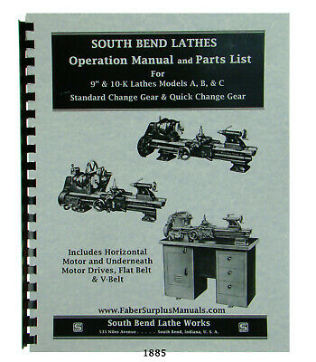 South Bend Lathes 9 10k Models A B C Operation Manual Parts List 1885