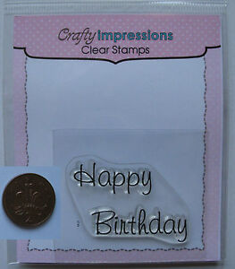 Crafty  Impressions Small Clear Stamp HAPPY BIRTHDAY