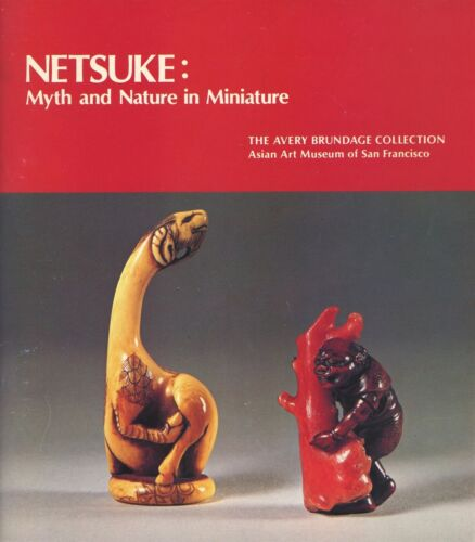 Antique Japanese Netsuke - Myth and Nature in Miniature / Illustrated Book