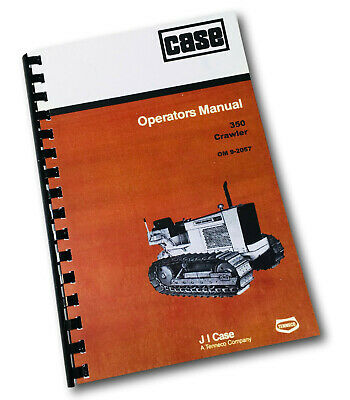 Case 350 Crawler Tractor Operators Manual Owners Book Loader Dozer Bulldozer