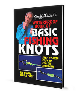 Basic Fishing Knots Waterproof Pocket Book by Geoff Wilson
