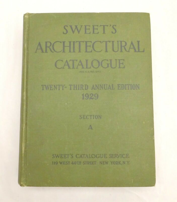 Antique SWEETS ARCHITECTURAL CATALOGUE Section A 1929 Building Materials Catalog