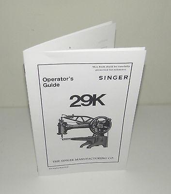 Singer 29K Sewing Machine Operators Instruction Manual Reproduction